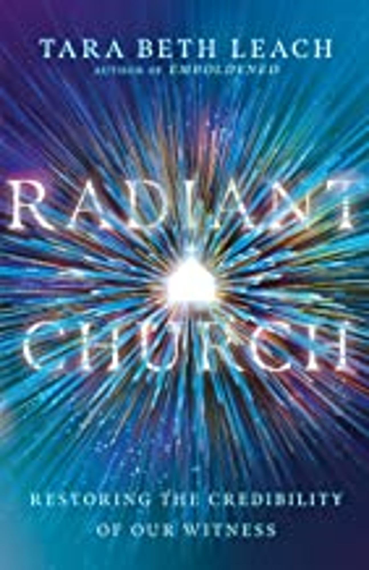 Cover image for Radiant Church: Restoring the Credibility of Our Witness
